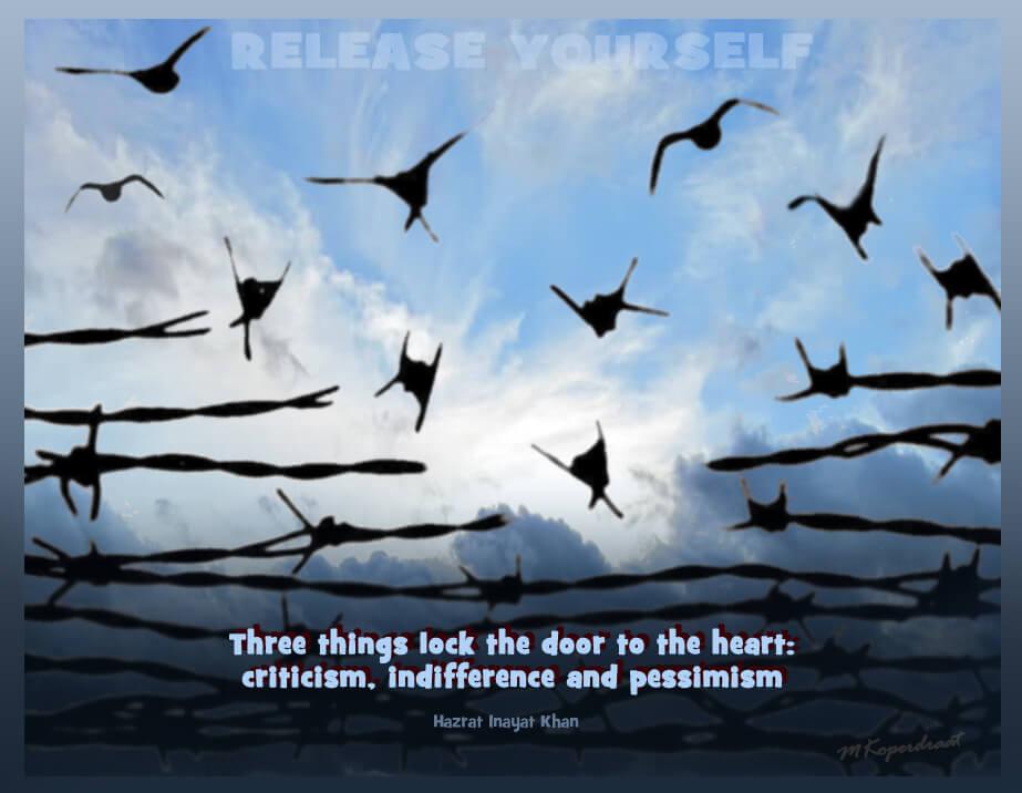 Drie dingen sl;uiten het hart af: kritiek, onverschilligheid en pessimisme